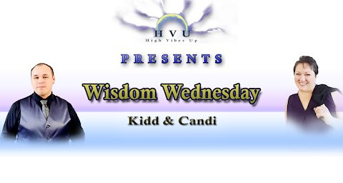 Wisdom Wednesday with Kidd & Candi 10-20-21