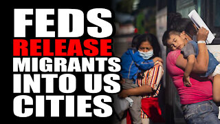 Feds RELEASE Migrants into US Cities