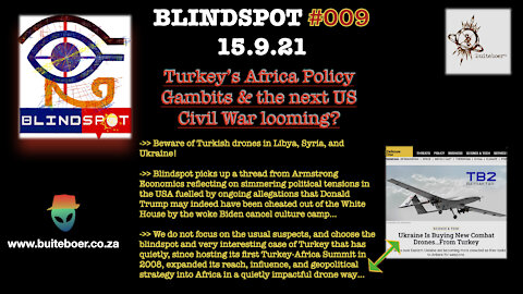 Blindspot #009 - Turkey's Africa Policy Gambits and the next US, World Civil War looming?