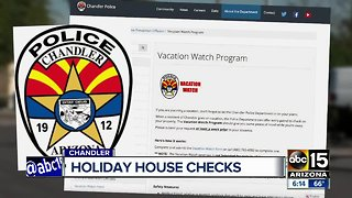 Chandler police offer to watch your house while you're away