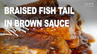 Braised fish tail in brown sauce