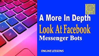 A More In-Depth Look At Facebook Messenger Bots