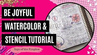 Easy Watercolor & Stencil Background | Bible Journaling | Ella Roetz | Be Joyful Printables
