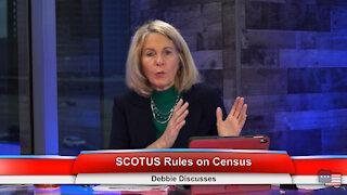 SCOTUS Rules on Census | Debbie Discusses 12.29.20