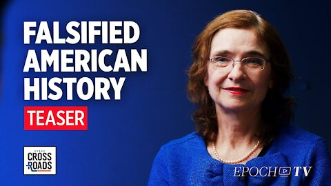 Teaser: American History Is Being Falsified for Political Narratives: Interview With Dr. Mary Grabar
