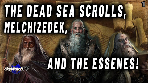 WHO WAS MELCHIZEDEK AND WHAT WAS / IS HIS IMPORTANT CONNECTION WITH THE MYSTERIOUS ANCIENT ESSENES?