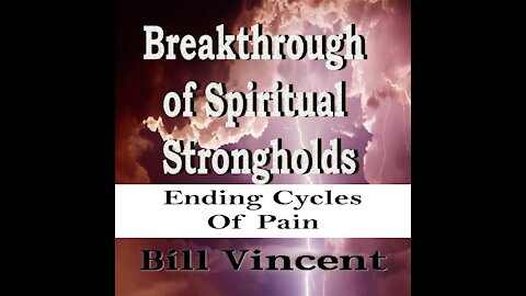 Breakthrough of Spiritual Strongholds by Bill Vincent Audiobook Preview