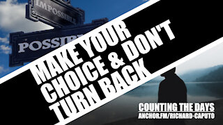 Make Your Choice & Don't Turn Back