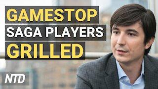 Lawmakers Grill Gamestop Saga Players; Dimartino: Texas Is in A Humanitarian Crisis (Feb. 18)
