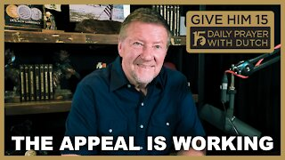 The Appeal is Working | Give Him 15: Daily Prayer with Dutch