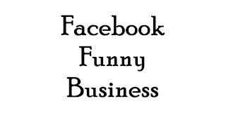 Facebook Funny Business