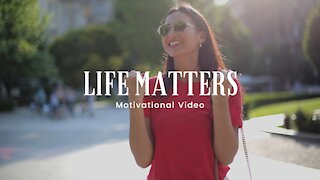 Life Matters - Motivational Video 4K | HD