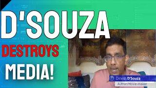 D'Souza on the Horrendous Media Covering Trump
