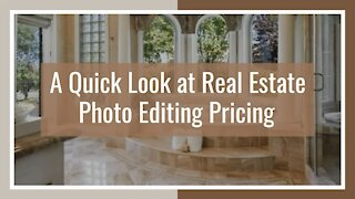 A Quick Look at Real Estate Photo Editing Pricing