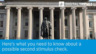Here's what you need to know about a possible second stimulus check.