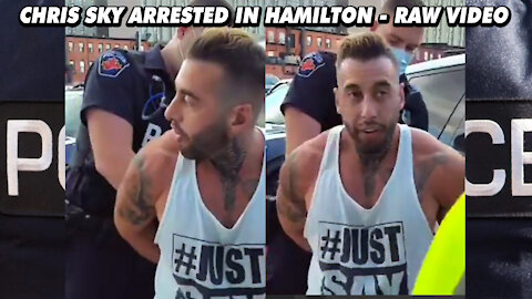 CHRIS SKY ARRESTED IN HAMILTON - RAW VIDEO