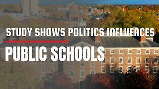Study Shows Politics Influences Public Schools