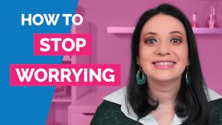 How to stop worrying - How to stop worry and anxiety
