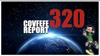 Covfefe Report 320: Covfefe, Nothing can stop what is coming, JoepToep post