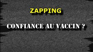ZAPPING - CONFIANCE AU VACCIN ?