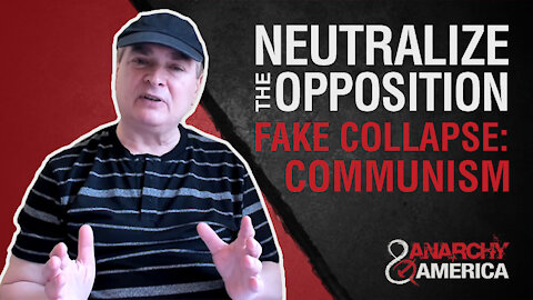 Neutralize the Opposition | Fake Collapse of Communism