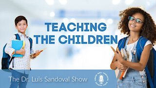 25 Feb 21, The Dr. Luis Sandoval Show: Teaching the Children