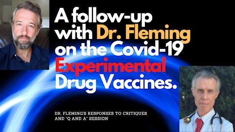 Follow up with Dr. Fleming on the Covid-19 Experimental Drug Vaccines