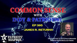 Ep. 395 James R Returns! - The Common Sense Show