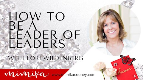 How to be a Leader of Leaders with Lori Wildenberg