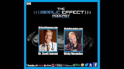 The Ripple Effect Podcast #348 (Dr. Scott Jensen | Fighting Medical & Political Tyranny)