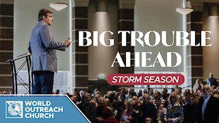 Big Trouble Ahead: Storm Season