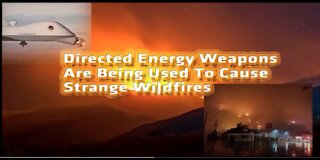 California Wildfires Caused By DEW Directed Energy Weapons - Radiowave FREQUENCY MANIPULATION