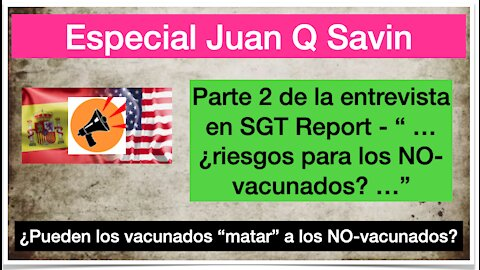 Juan O Savin en SGT Report parte 2. Sobre las vacunas