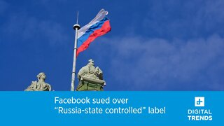 """Facebook sued over """"Russia-state controlled"""" label"""