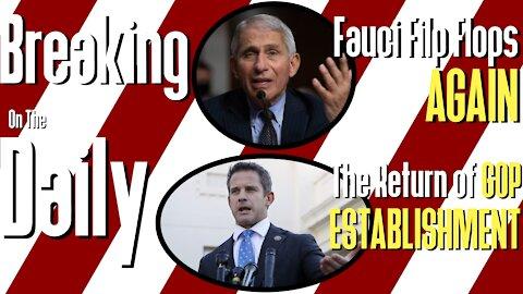 Fauci Flip Flops AGAIN, Return Of The GOP ESTABLISMENT: Breaking On The Daily #61