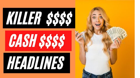 7 Ways to Create the Hottest Cash Converting Headlines 2021 (# 3 Will Blow Your Mind!)