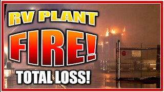 INDUSTRY UPDATE Fire at Forest River!