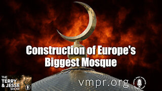 22 Jun 22, The Terry and Jesse Show: Construction of Europe's Biggest Mosque