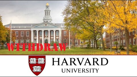 My son withdrew Harvard College application