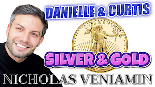 Danielle & Curtis Discusses Silver and Gold with Nicholas Veniamin