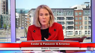 Easter & Passover & America | Debbie Discusses 3.31.21