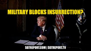 U.S. MILITARY BLOCKS INSURRECTION?