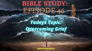 BIBLE STUDY: EPISODE 46