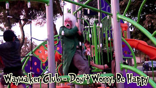Waymaker Club - Don't Worry, Be Happy