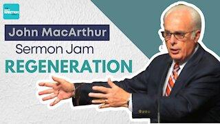 Sermon Jam: John MacArthur - REGENERATION