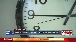 Bill would eliminate Daylight Saving Time