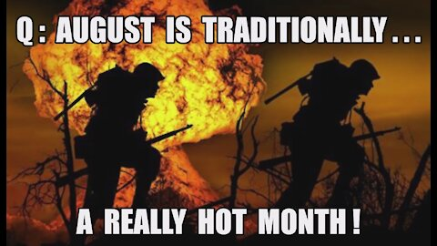 Q: August Is Traditionally A Really HOT Month! Divide They Try. Fail They Will! Information Warfare!