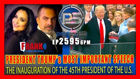 EP 2595-6PM PRESIDENT TRUMP's MOST IMPORTANT SPEECH - INAUGURATION JANUARY 20, 2017
