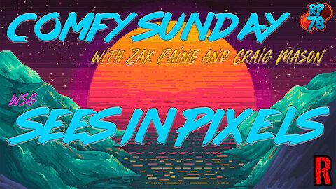 SeesinPixels joins Zak and Craig TONIGHT on Comfy Sunday