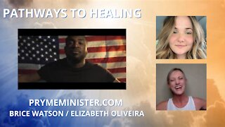 PRYMEMINISTER.COM W/ SPECIAL GIUEST BRICE WATSON & ELIZABETH OLIVEIRA_PATHWAY TO HEALING